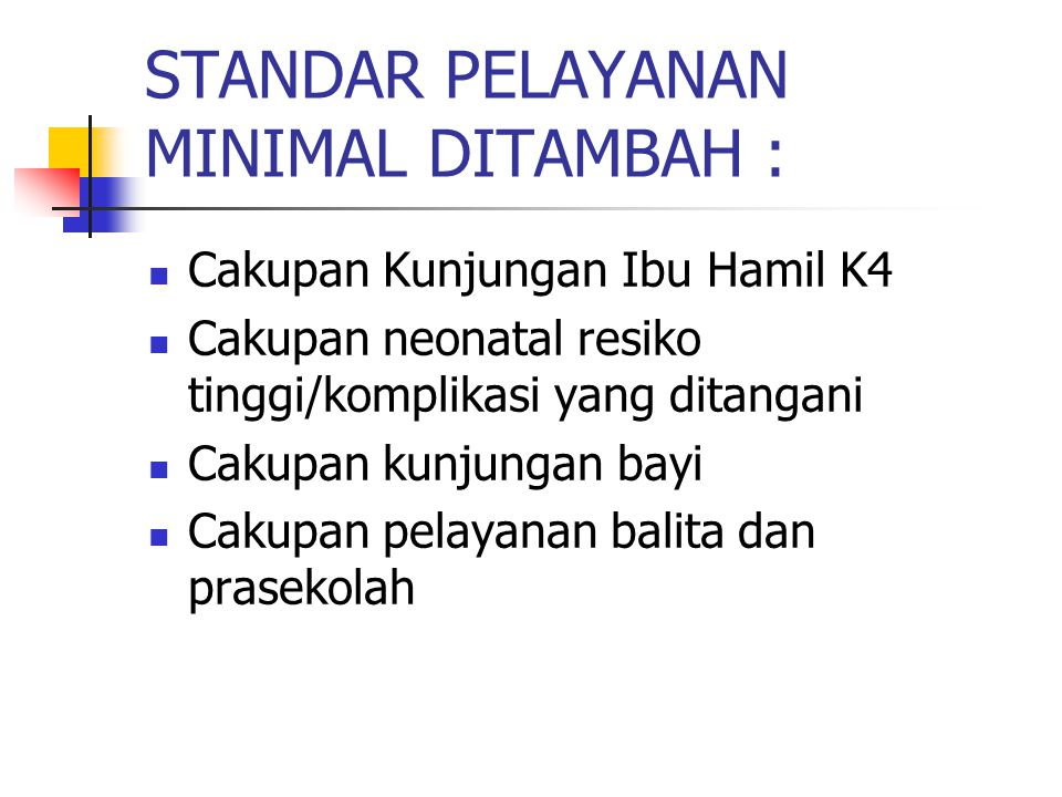 STANDAR PELAYANAN MINIMAL DITAMBAH :