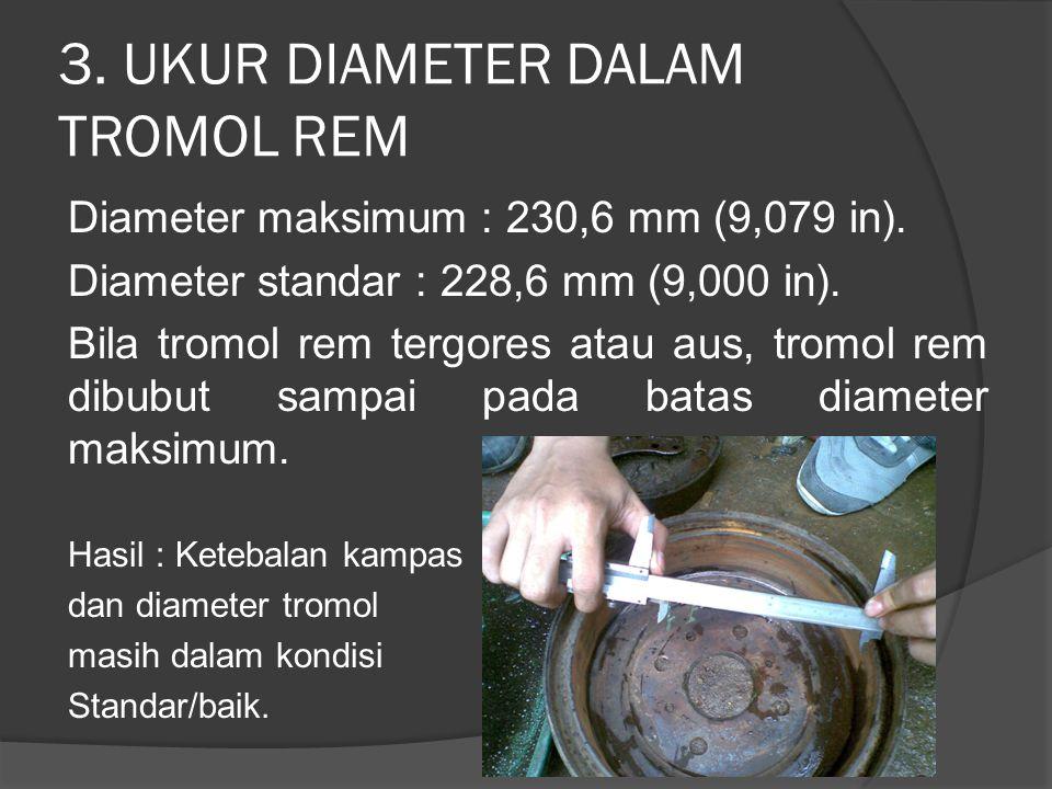 3. UKUR DIAMETER DALAM TROMOL REM