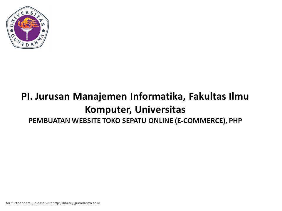 PI. Jurusan Manajemen Informatika, Fakultas Ilmu Komputer, Universitas PEMBUATAN WEBSITE TOKO SEPATU ONLINE (E-COMMERCE), PHP