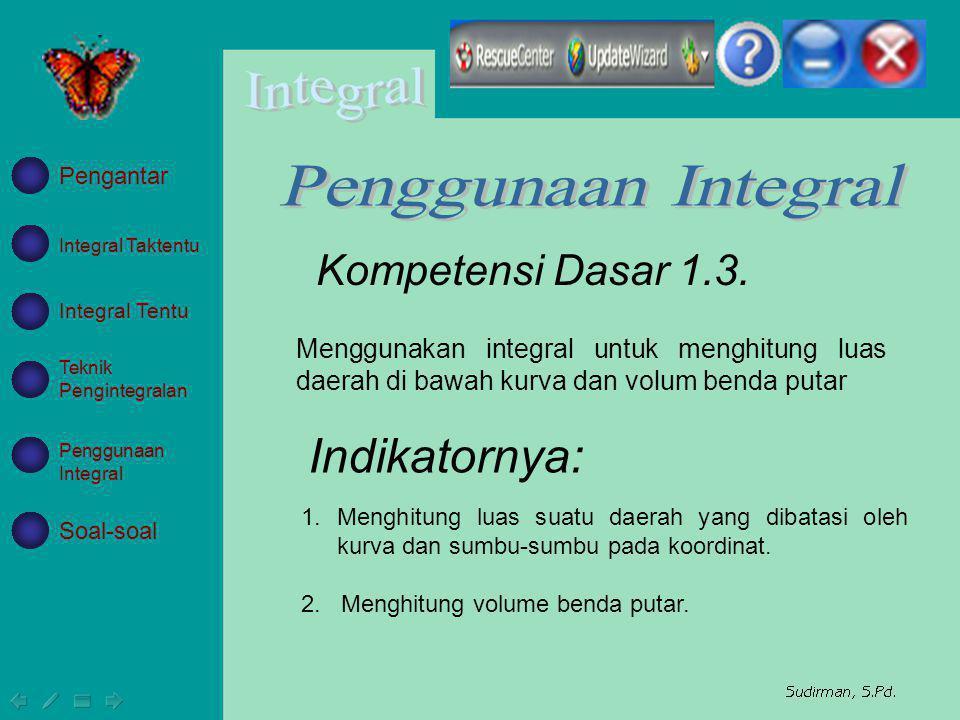 Penggunaan Integral Indikatornya: Kompetensi Dasar 1.3.