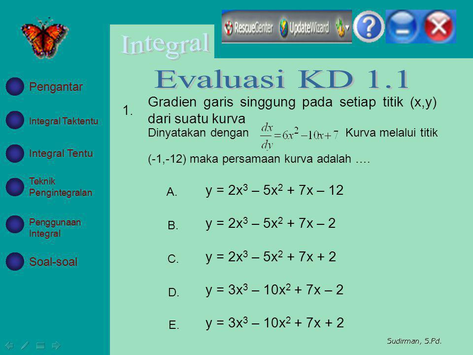 Evaluasi KD 1.1 Pengantar. Gradien garis singgung pada setiap titik (x,y) dari suatu kurva. Dinyatakan dengan.
