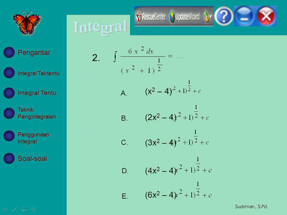 2. (x2 – 4) (2x2 – 4) (3x2 – 4) (4x2 – 4) (6x2 – 4) Pengantar A. B. C.