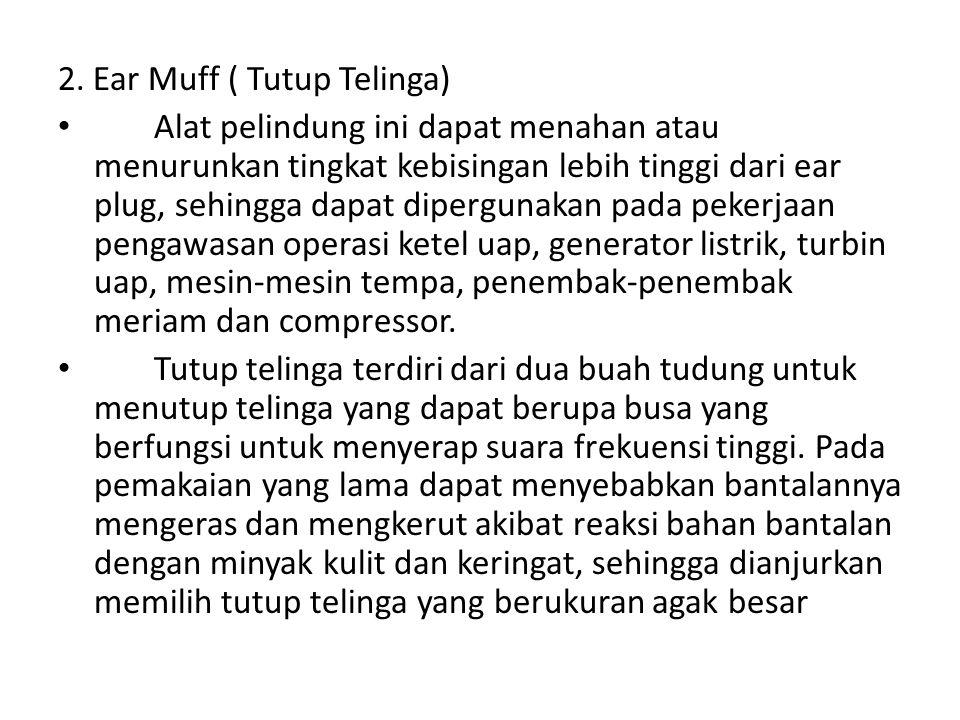 2. Ear Muff ( Tutup Telinga)