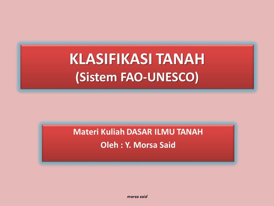 KLASIFIKASI TANAH (Sistem FAO-UNESCO)