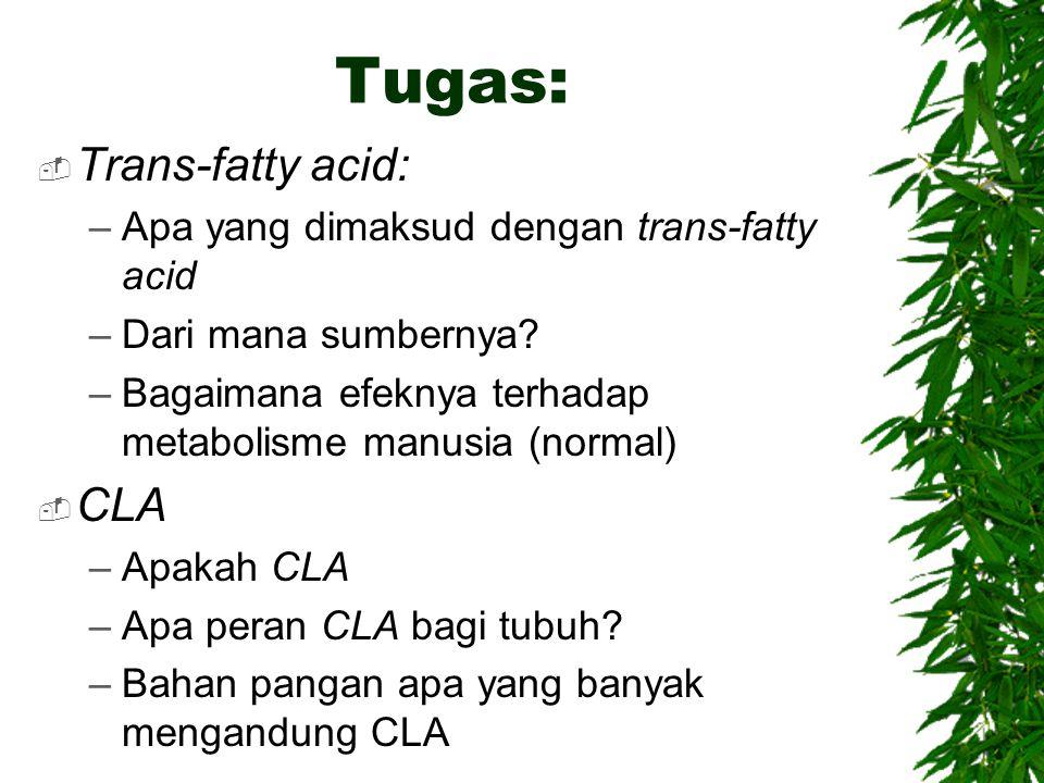 Tugas: Trans-fatty acid: CLA Apa yang dimaksud dengan trans-fatty acid