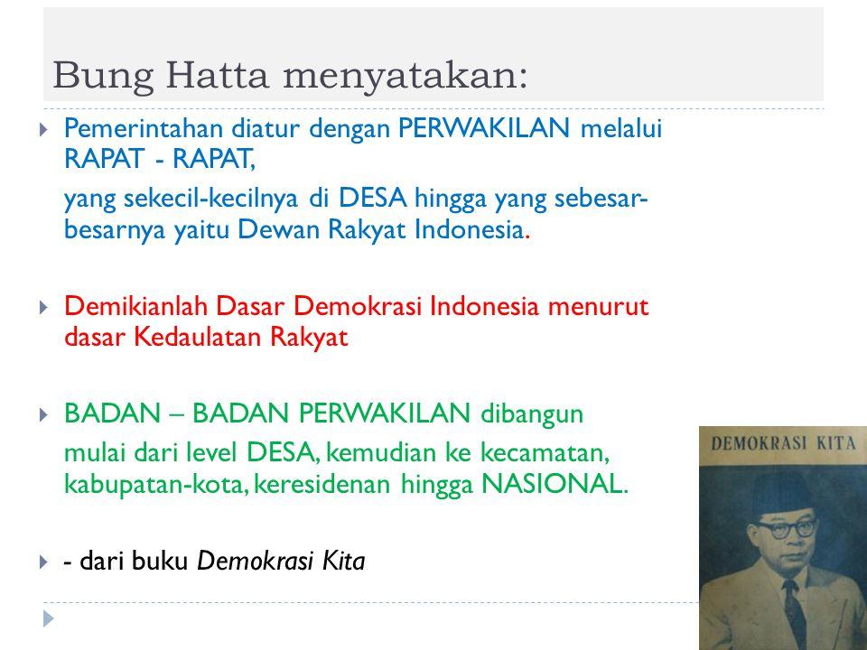 Bung Hatta menyatakan: