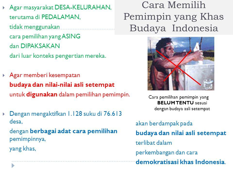Cara Memilih Pemimpin yang Khas Budaya Indonesia