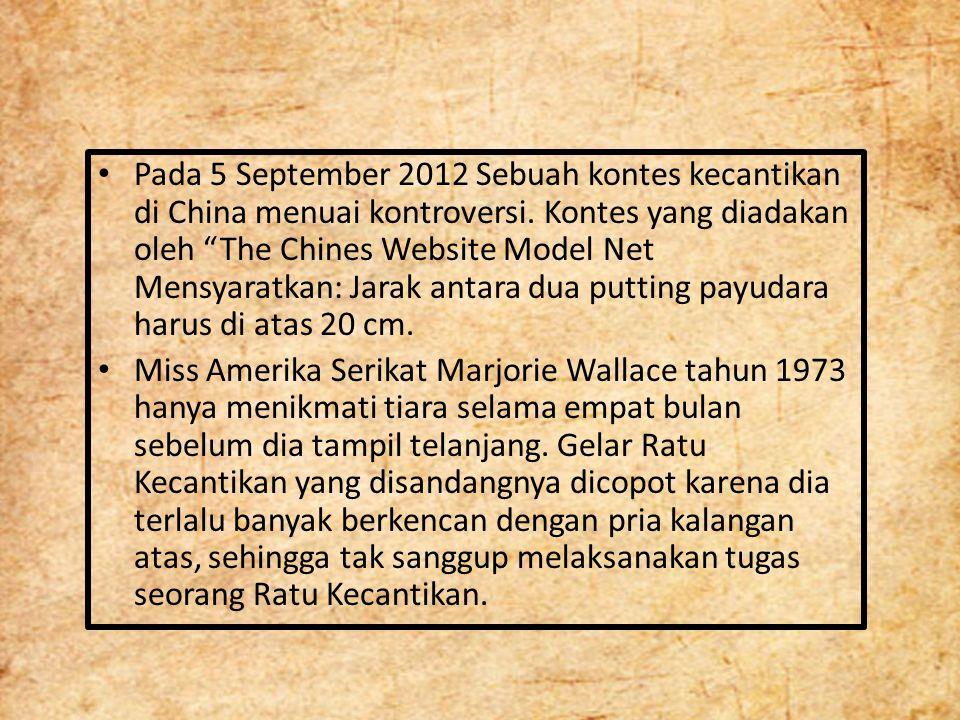 Pada 5 September 2012 Sebuah kontes kecantikan di China menuai kontroversi. Kontes yang diadakan oleh The Chines Website Model Net Mensyaratkan: Jarak antara dua putting payudara harus di atas 20 cm.