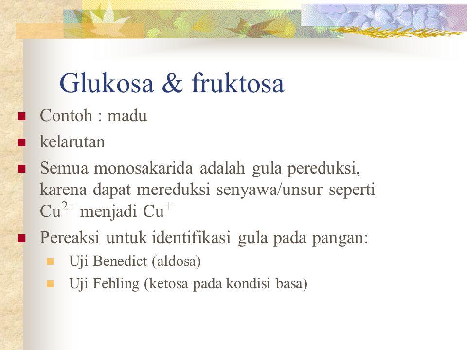 Glukosa & fruktosa Contoh : madu kelarutan