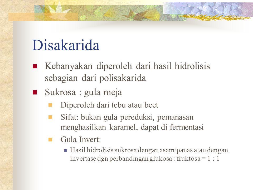 Disakarida Kebanyakan diperoleh dari hasil hidrolisis sebagian dari polisakarida. Sukrosa : gula meja.