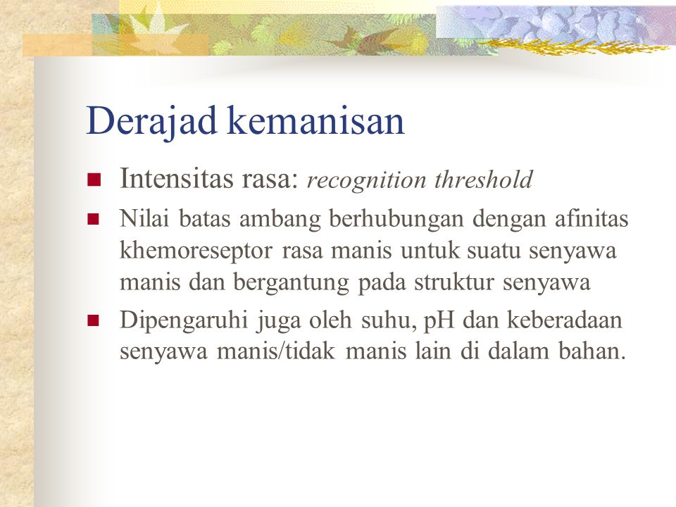 Derajad kemanisan Intensitas rasa: recognition threshold