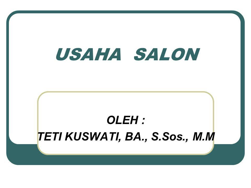 OLEH : TETI KUSWATI, BA., S.Sos., M.M