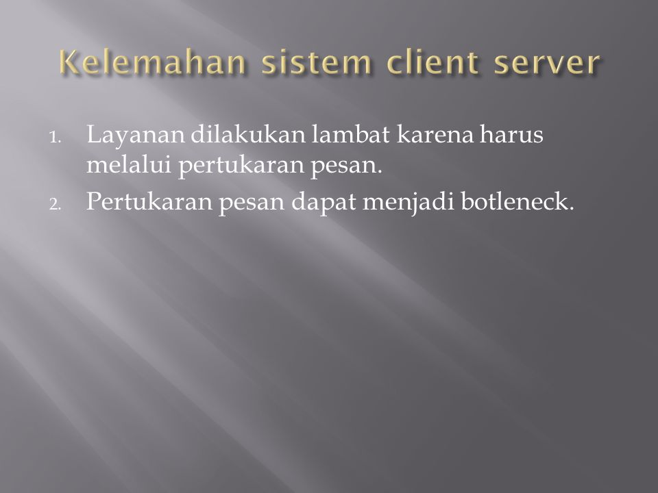 Kelemahan sistem client server