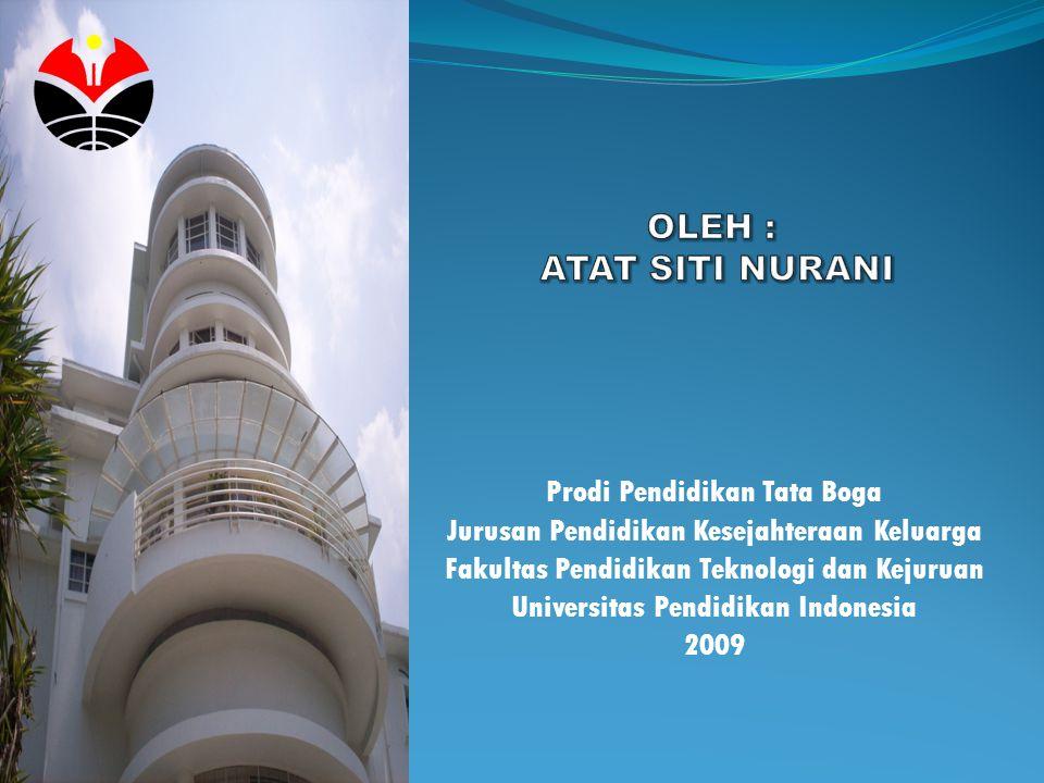 OLEH : Atat Siti Nurani Prodi Pendidikan Tata Boga