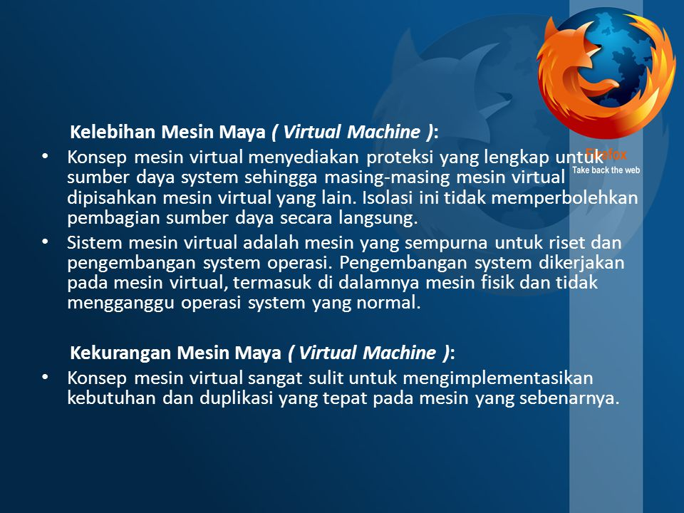 Kelebihan Mesin Maya ( Virtual Machine ):