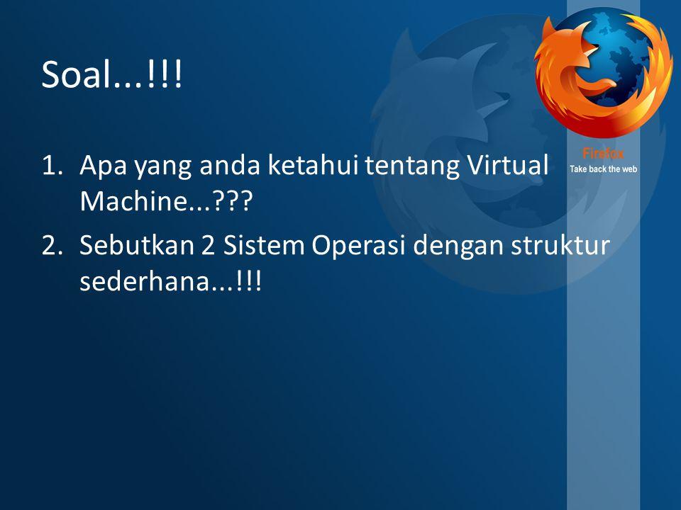 Soal...!!! Apa yang anda ketahui tentang Virtual Machine...