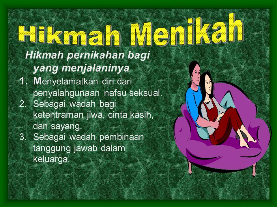 Hikmah Menikah Menyelamatkan diri dari penyalahgunaan nafsu seksual.