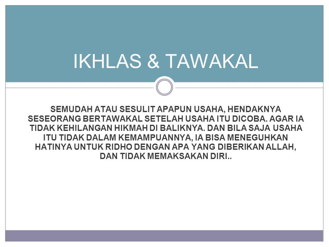 IKHLAS & TAWAKAL