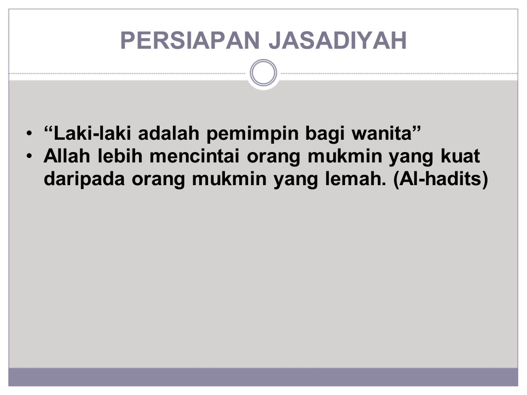 PERSIAPAN JASADIYAH Laki-laki adalah pemimpin bagi wanita