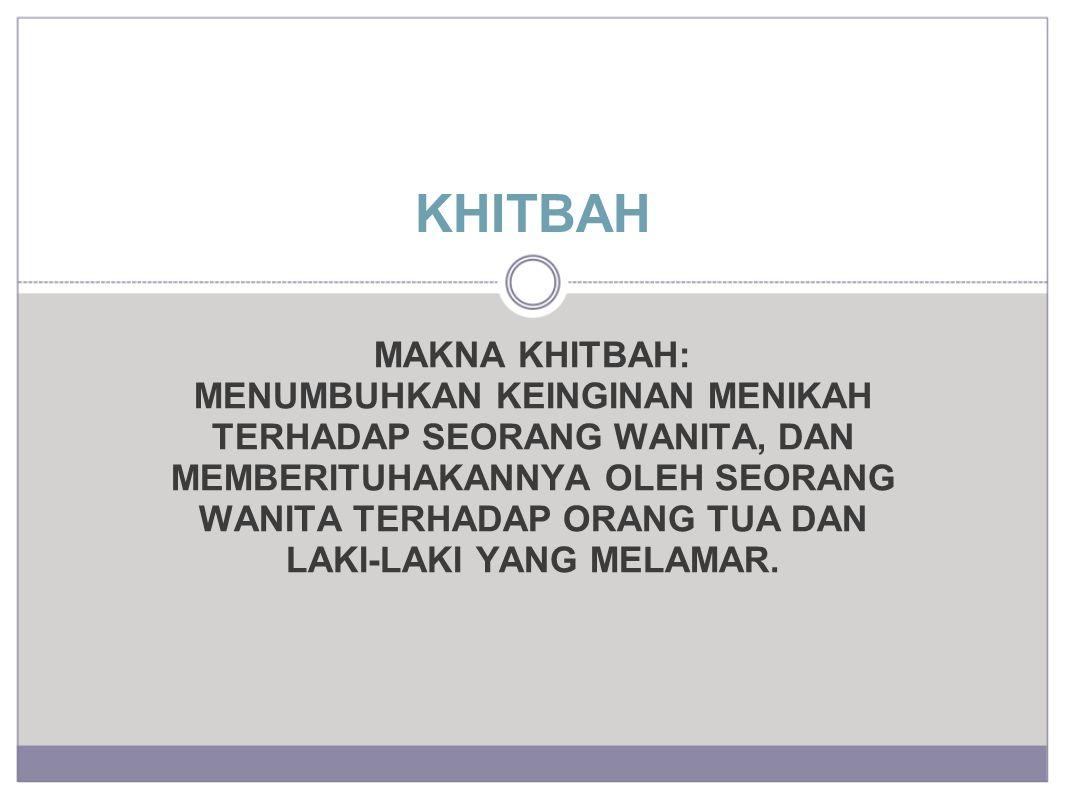 KHITBAH MAKNA KHITBAH:
