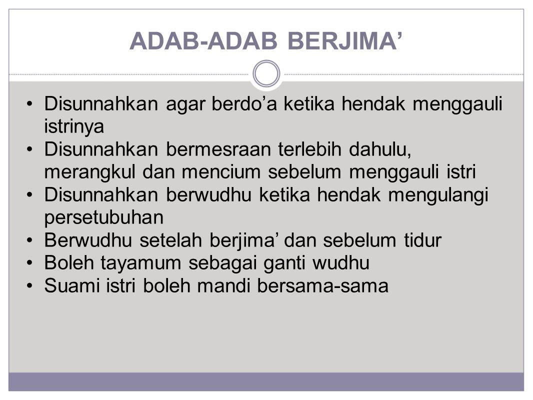 ADAB-ADAB BERJIMA' Disunnahkan agar berdo'a ketika hendak menggauli istrinya.