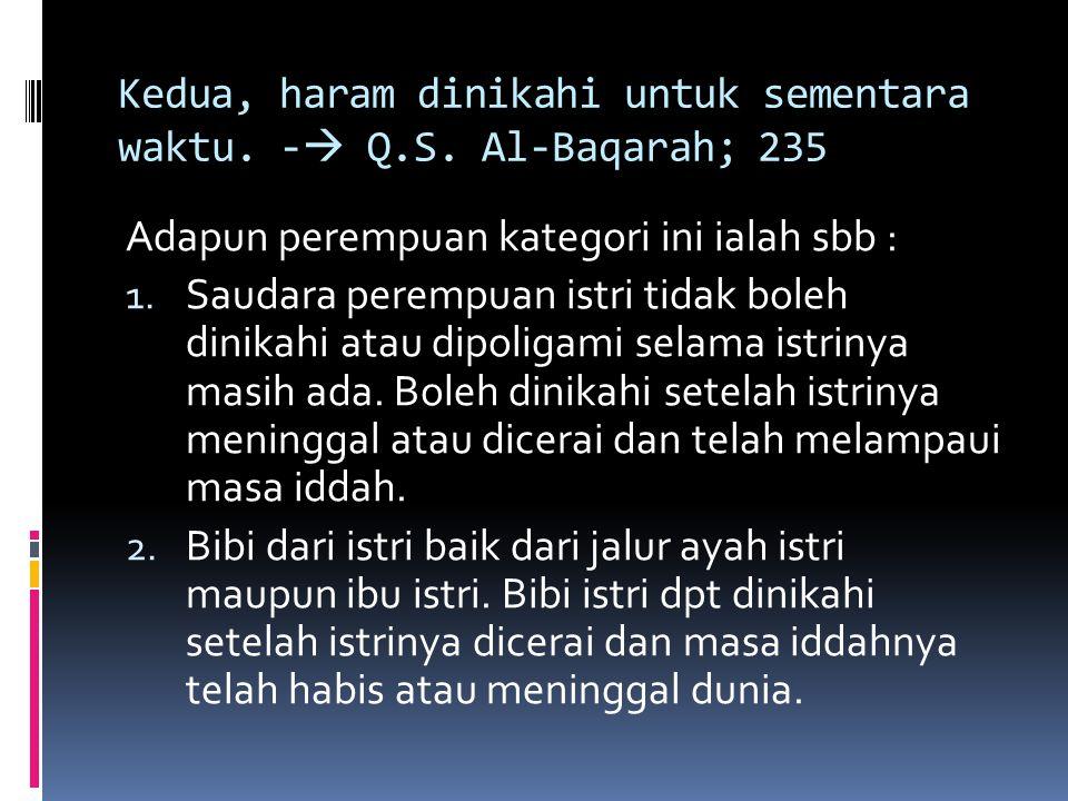 Kedua, haram dinikahi untuk sementara waktu. - Q.S. Al-Baqarah; 235