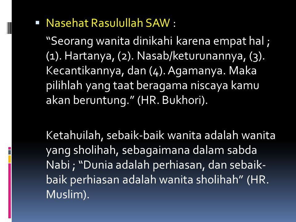 Nasehat Rasulullah SAW :