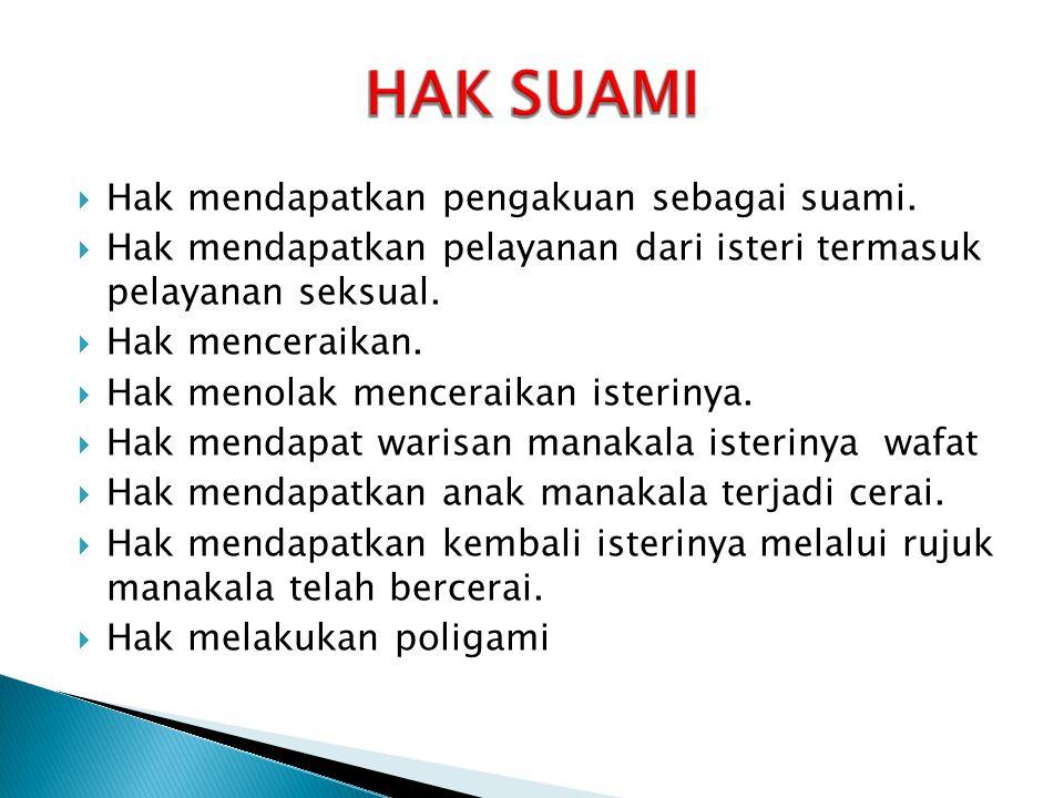 HAK SUAMI Hak mendapatkan pengakuan sebagai suami.