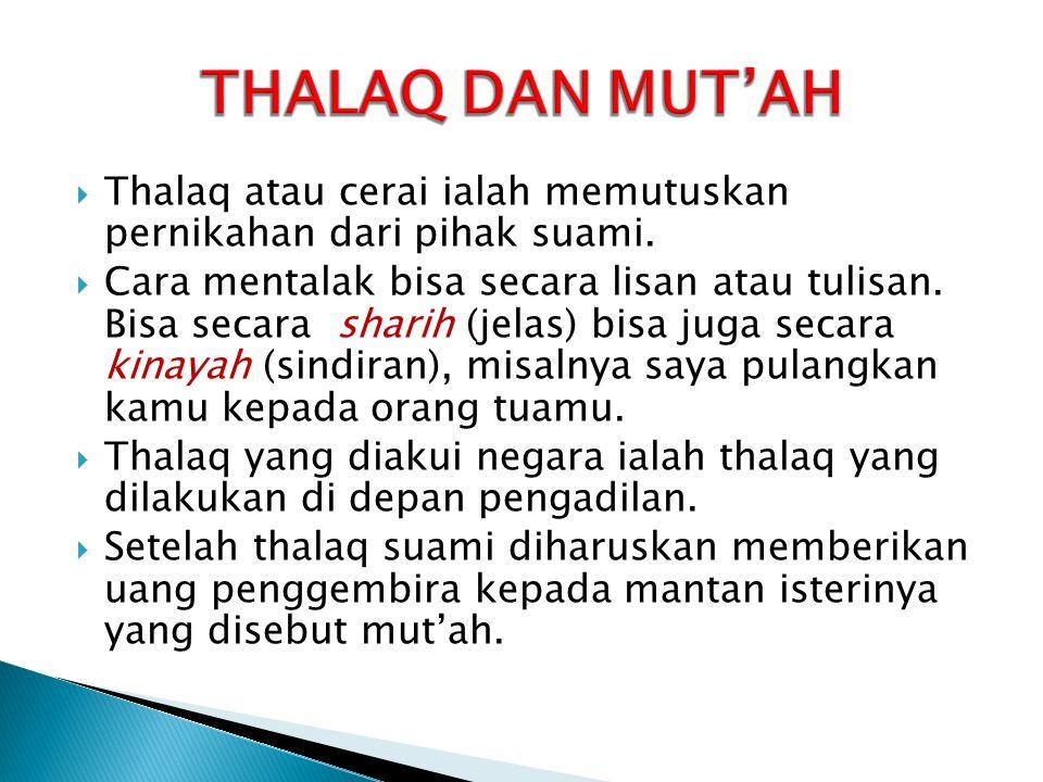 THALAQ DAN MUT'AH Thalaq atau cerai ialah memutuskan pernikahan dari pihak suami.