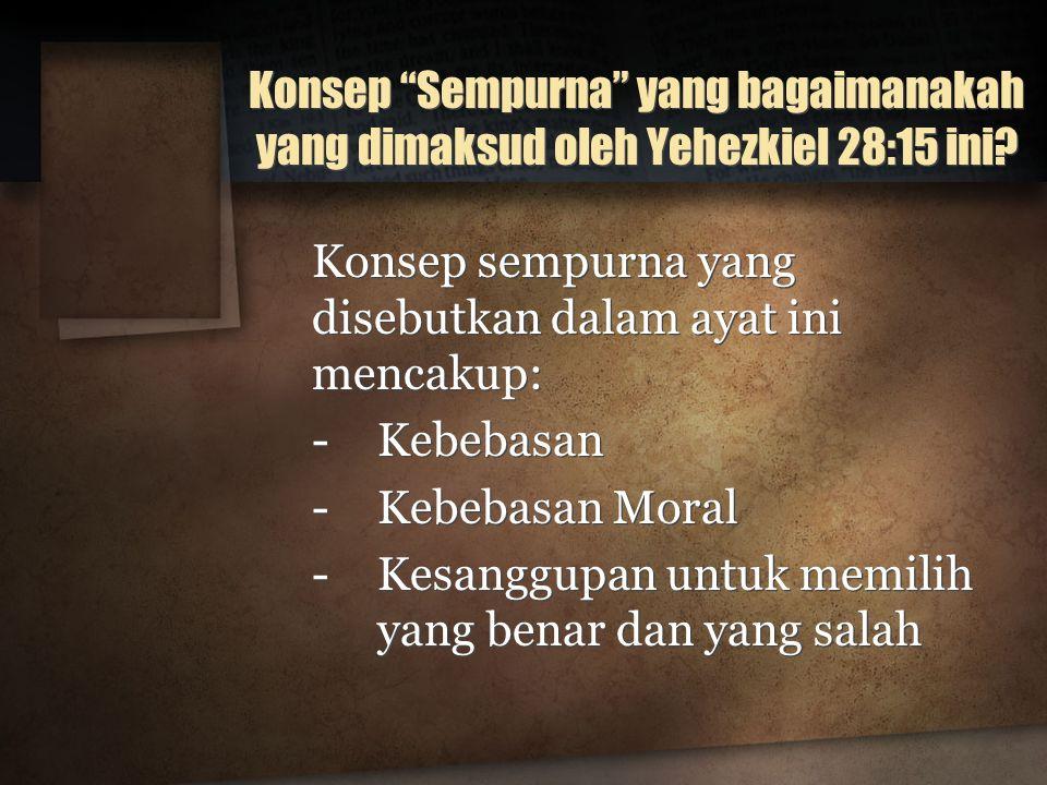Konsep Sempurna yang bagaimanakah yang dimaksud oleh Yehezkiel 28:15 ini