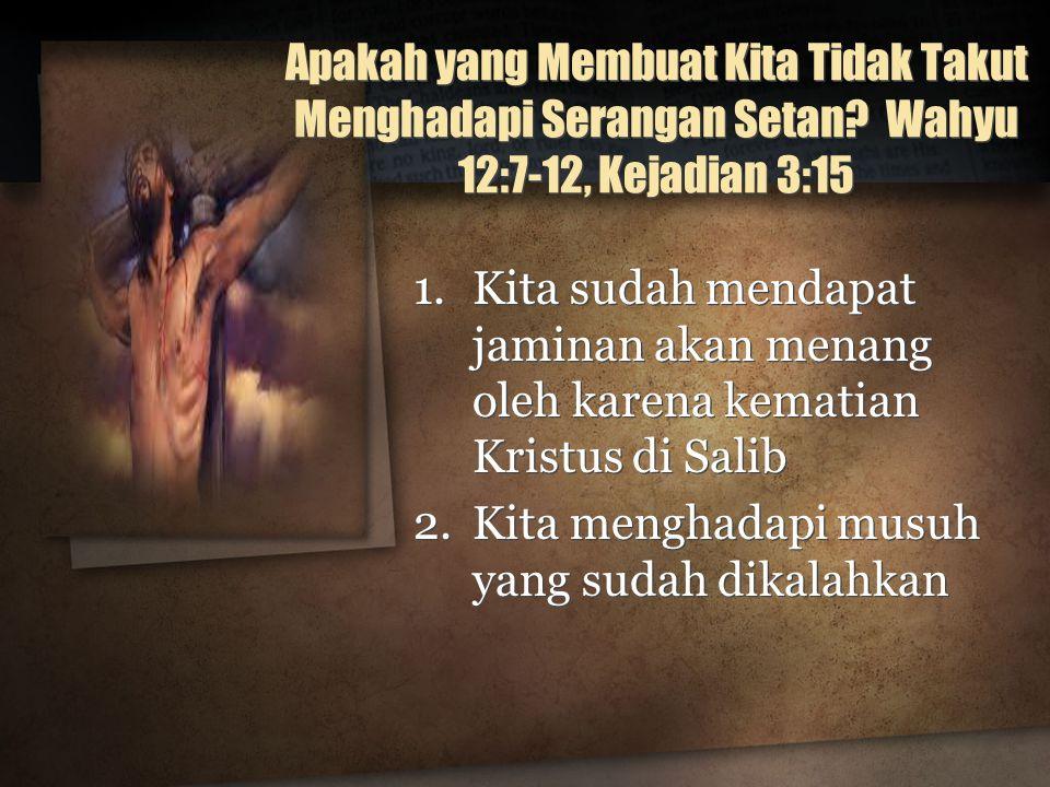 Apakah yang Membuat Kita Tidak Takut Menghadapi Serangan Setan