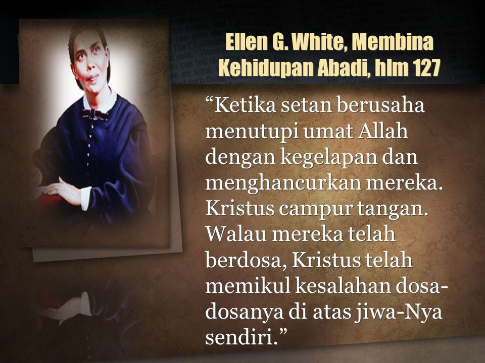 Ellen G. White, Membina Kehidupan Abadi, hlm 127