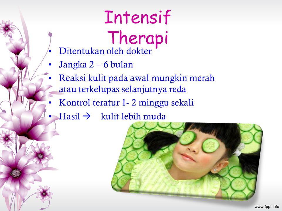 Intensif Therapi Ditentukan oleh dokter Jangka 2 – 6 bulan