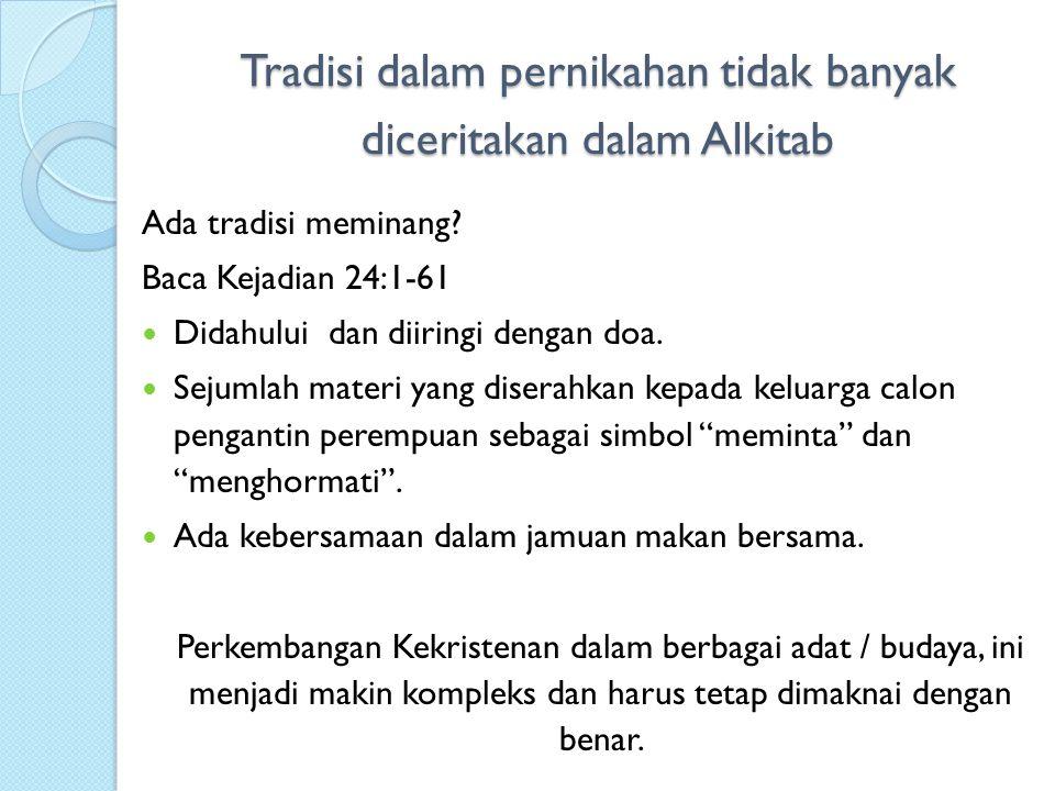 Tradisi dalam pernikahan tidak banyak diceritakan dalam Alkitab