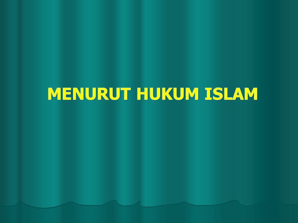 MENURUT HUKUM ISLAM