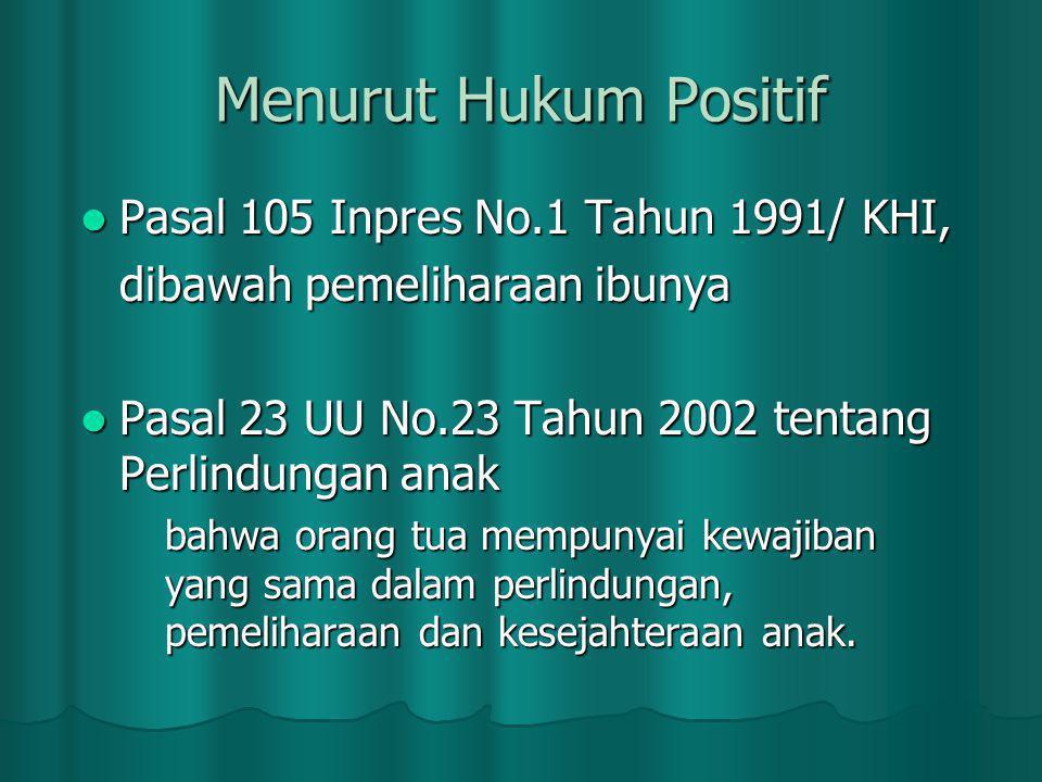 Menurut Hukum Positif Pasal 105 Inpres No.1 Tahun 1991/ KHI,