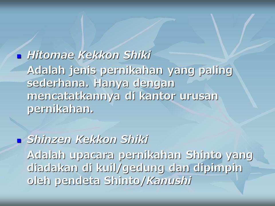 Hitomae Kekkon Shiki Adalah jenis pernikahan yang paling sederhana. Hanya dengan mencatatkannya di kantor urusan pernikahan.