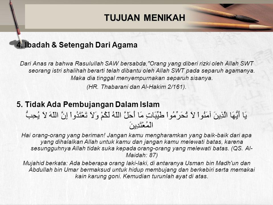 (HR. Thabarani dan Al-Hakim 2/161).