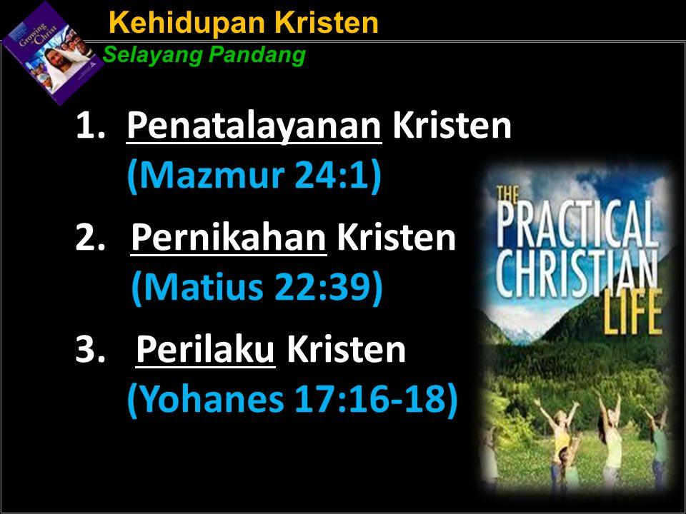 Kehidupan Kristen Selayang Pandang