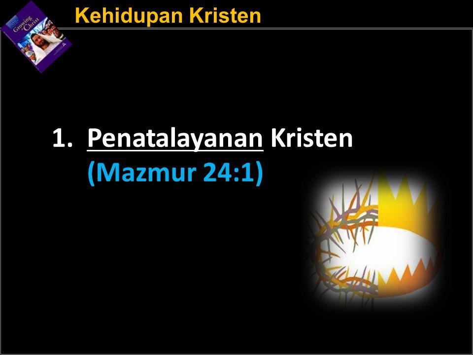 1. Penatalayanan Kristen (Mazmur 24:1)