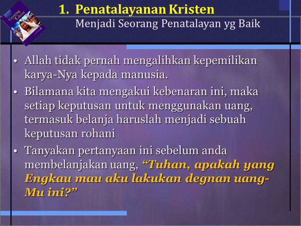 1. Penatalayanan Kristen Menjadi Seorang Penatalayan yg Baik
