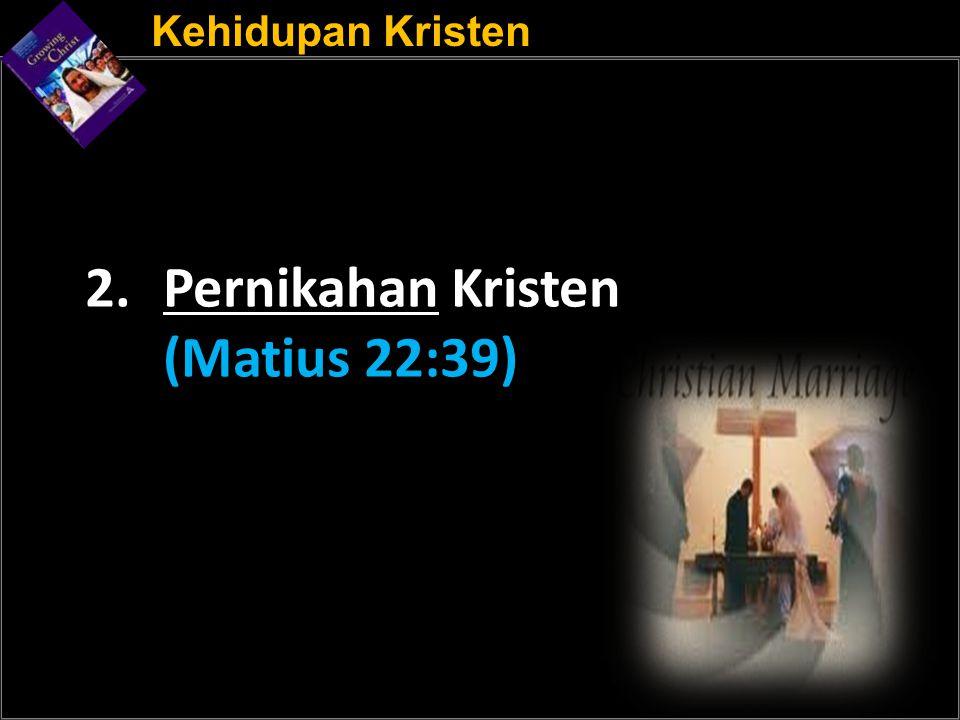 Pernikahan Kristen (Matius 22:39)