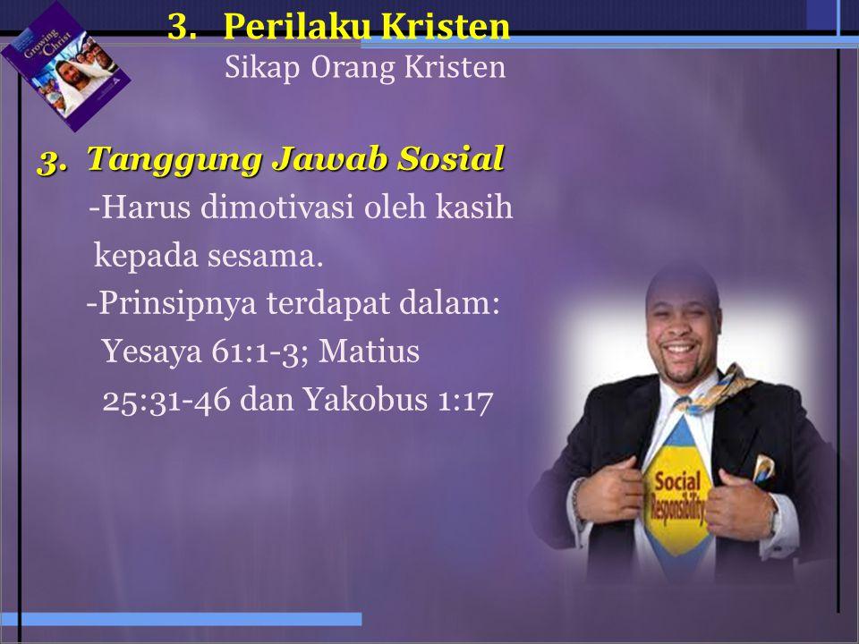 3. Perilaku Kristen Sikap Orang Kristen Tanggung Jawab Sosial