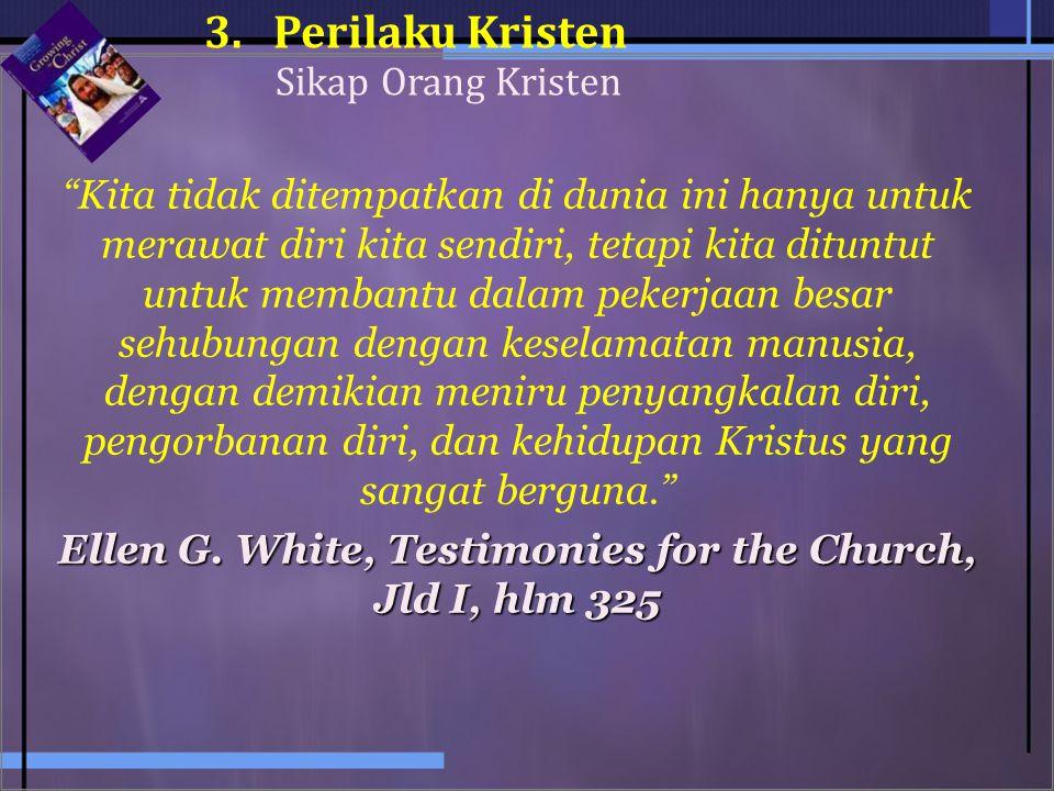 Ellen G. White, Testimonies for the Church, Jld I, hlm 325