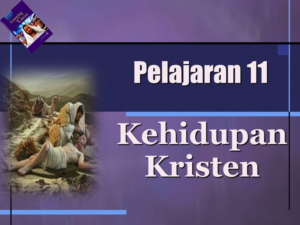 Pelajaran 11 Kehidupan Kristen