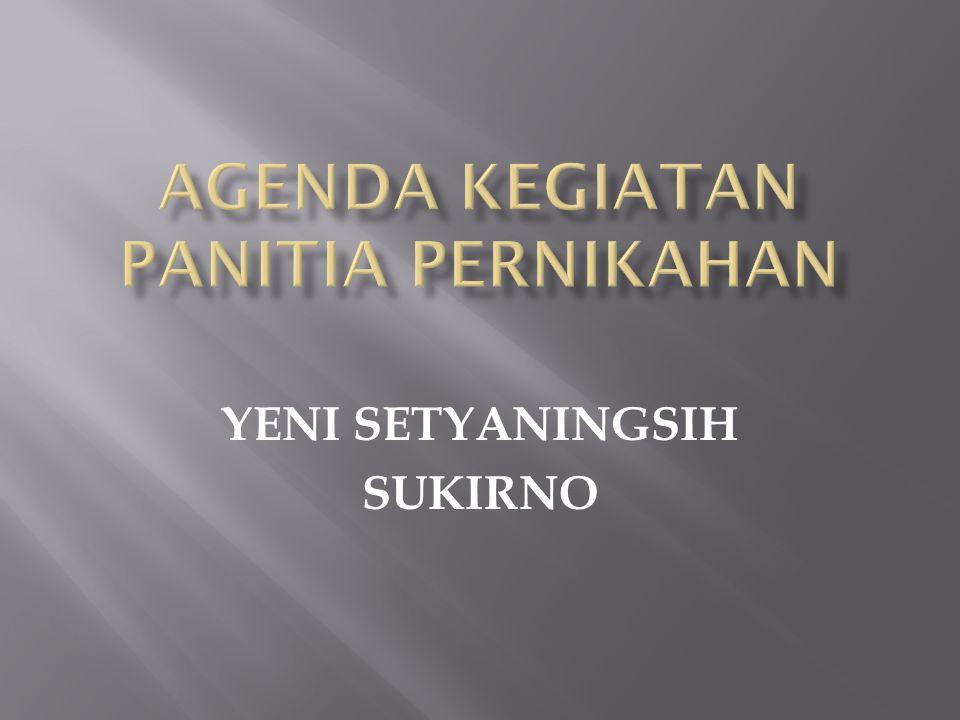 Agenda kegiatan PANITIA PERNIKAHAN