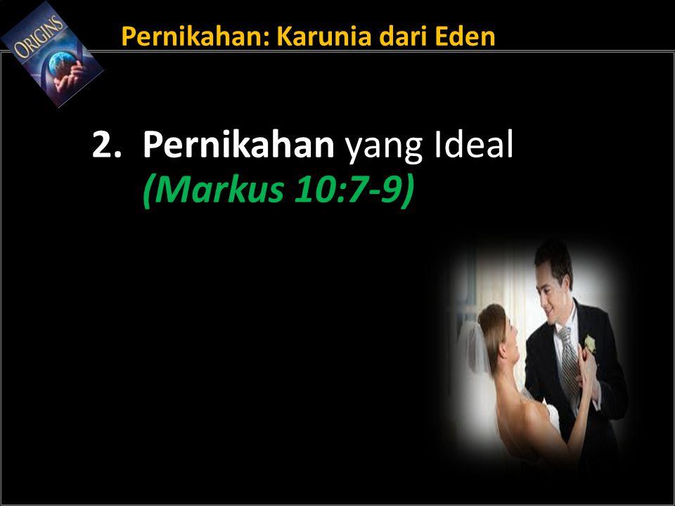 Pernikahan: Karunia dari Eden