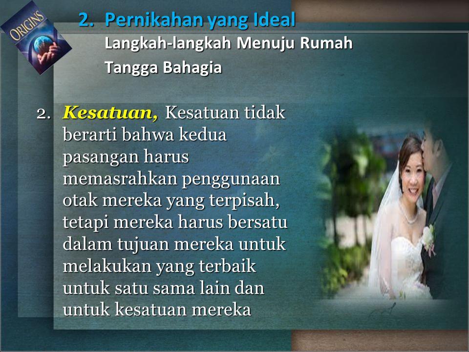 2. Pernikahan yang Ideal Langkah-langkah Menuju Rumah Tangga Bahagia
