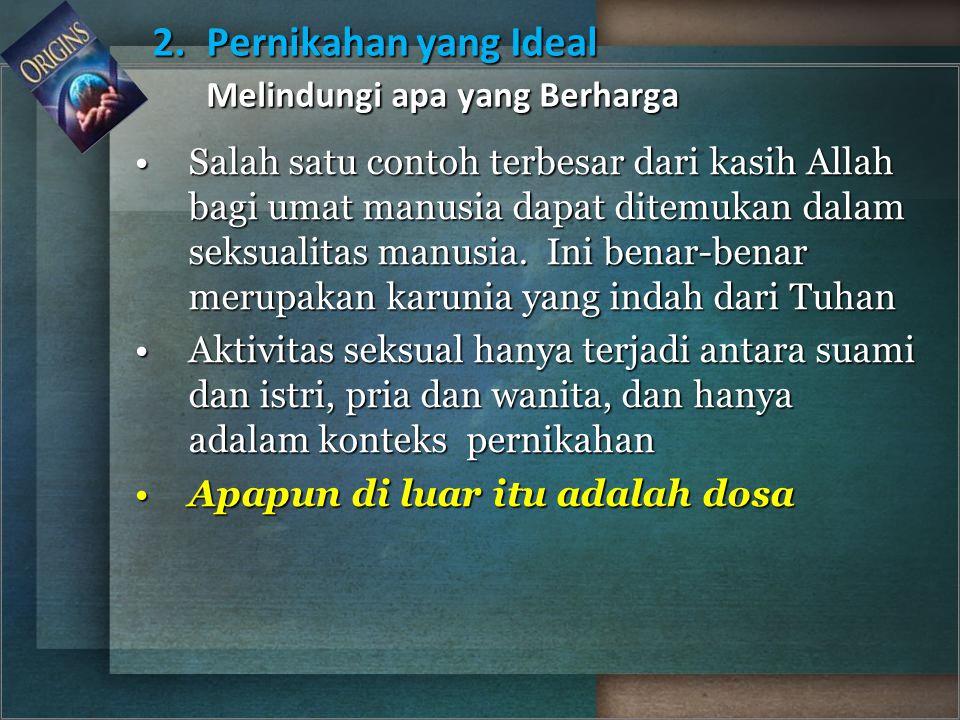 2. Pernikahan yang Ideal Melindungi apa yang Berharga