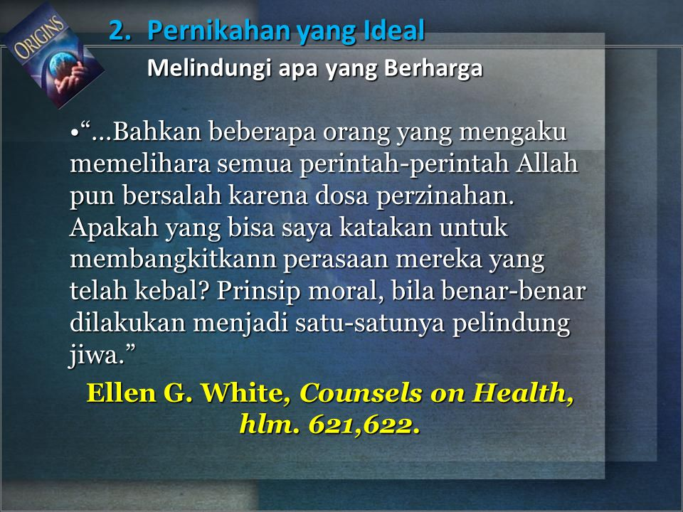 Ellen G. White, Counsels on Health, hlm. 621,622.